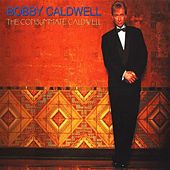 The Consummate Caldwell by Bobby Caldwell