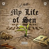 My Life of Sen by J. Hill