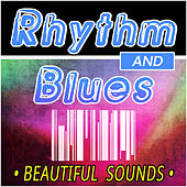Rhythm & Blues Beautiful Sounds by Various Artists