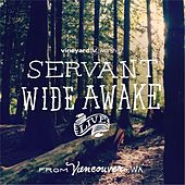 Servant Wide Awake (Live from Vancouver, WA) by Vineyard Worship