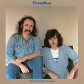 Whistling Down The Wire by Crosby & Nash