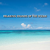 Relaxing Sounds of the Ocean de Ocean Sounds Collection (1)