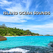 Island Ocean Sounds by Ocean Sounds Collection (1)