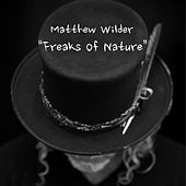 Freaks of Nature by Matthew Wilder