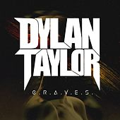 G.R.A.V.E.S. by Dylan Taylor