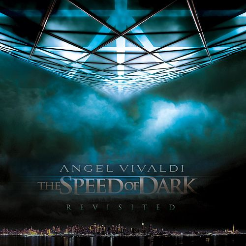 The Speed of Dark: Revisited by Angel Vivaldi