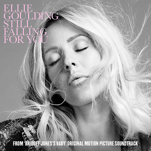 Still Falling For You (From 'Bridget Jones's Baby' Original Motion Picture Soundtrack) by Ellie Goulding