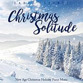Christmas Solitude: New Age Christmas Holiday Piano Music by Earth Essence