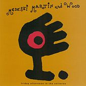 Friday Afternoon In The Universe by Medeski, Martin and Wood