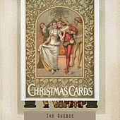 Christmas Cards by Ike Quebec