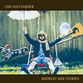 Midwest Side Stories de Chicago Farmer