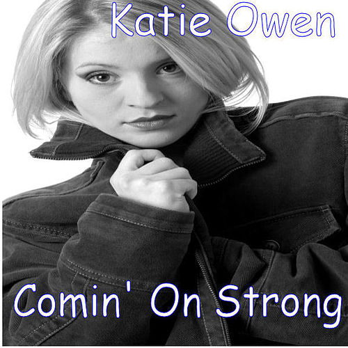 Comin on Strong by Katie Owen