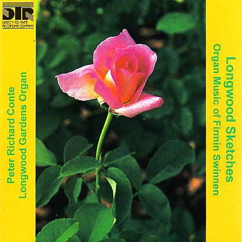 Longwood Sketches, Organ Music of Firmin Swinnen by Peter Richard Conte