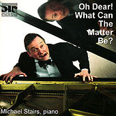 Oh Dear! What Can the Matter Be? by Michael Stairs