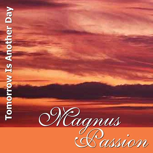 Tomorrow Is Another Day by Magnus Passion