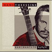 Baby wants to boogie by Hans Theesink