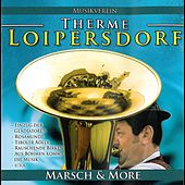 Marsch & More  -  Musikverein Therme Loipersdorf by Musikverein Therme Loipersdorf