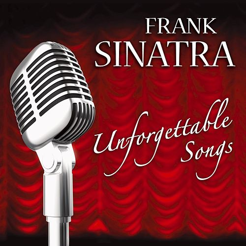 Unforgettable Songs by Frank Sinatra