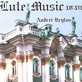 Renaissance Lute Music of Holland, Germany, England, France, Italy, Spain by Andrei Krylov
