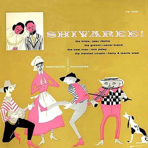 Shivaree! - A Folk Wedding Party by Various Artists