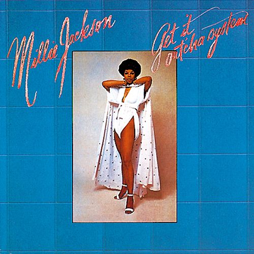 Get It Out 'cha System by Millie Jackson