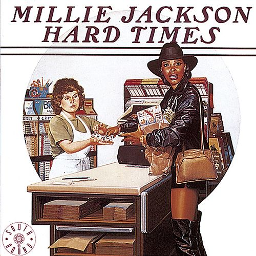 Hard Times by Millie Jackson