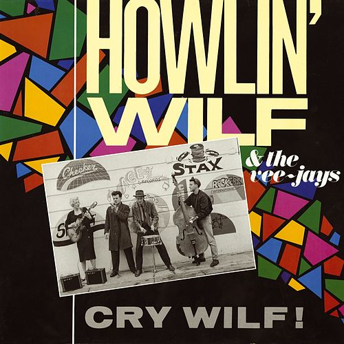 Cry Wilf! by Howlin' Wilf