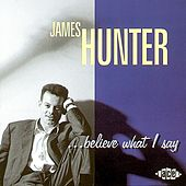 Believe What I Say von The James Hunter Six