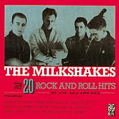 20 Rock And Roll Hits Of The 50s And 60s de The Milkshakes