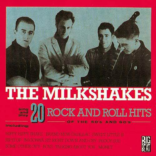 20 Rock And Roll Hits Of The 50s And 60s by The Milkshakes
