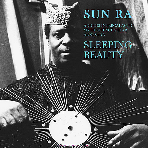 Sleeping Beauty by Sun Ra