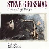 Live at Café Praga by Steve Grossman