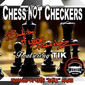 Chess Not Checkers (feat. Tik) by Babiboi