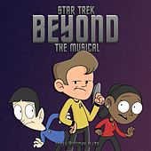 Star Trek Beyond the Musical by Logan Hugueny-Clark