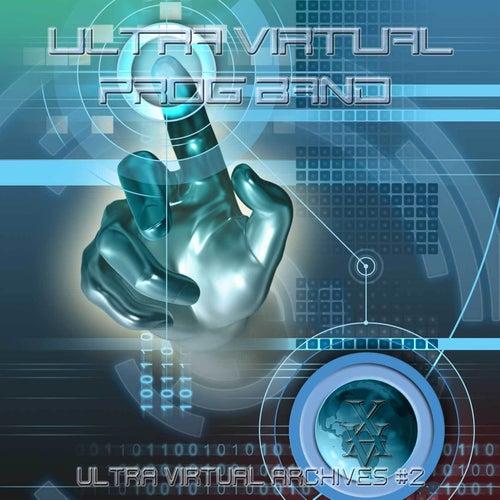 Ultra Virtual Archives 2 by Ultra Virtual Prog Band