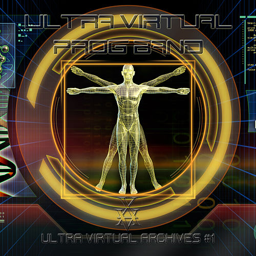 Ultra Virtual Archives 1 by Ultra Virtual Prog Band