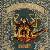 Let Love Be (with U) de Kula Shaker
