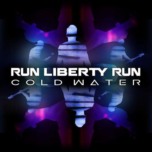Cold Water by Run Liberty Run