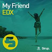 My Friend von EDX