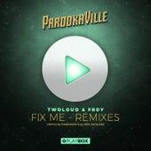 Fix Me (Official Parookaville 2016 Anthem) [The Remixes] von Twoloud