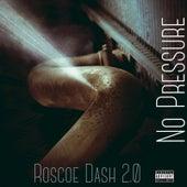 No Pressure von Roscoe Dash