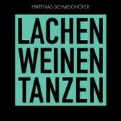 Lachen Weinen Tanzen von Matthias Schweighöfer