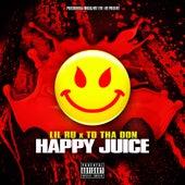Happy Juice (feat. Td tha Don & DJ B Lord) by Lil' Ru