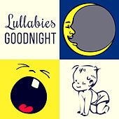 Lullabies Goodnight – Classical Melodies to Bed, Sweet Sound for Babies, Calm Lullaby to Sleep, Mozart, Schubert, Bach by Lullabies for Babies Festival