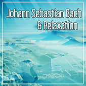 Johann Sebastian Bach & Relaxation – Classical Songs with Famous Composers, Classical Instruments After Work, Music for Soul by Relaxation Therapy Music Universe