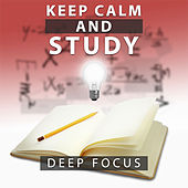 Keep Calm and Study – Deep Focus by Calming Sounds