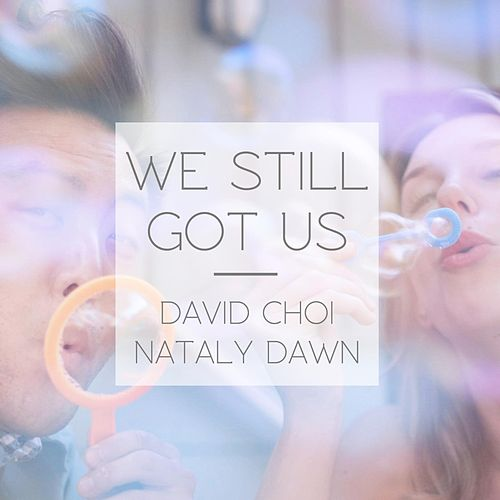 We Still Got Us by Nataly Dawn