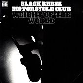 Weight of the World (Band Mix) von Black Rebel Motorcycle Club