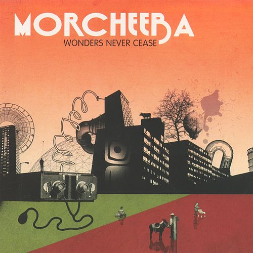 Wonders Never Cease by Morcheeba