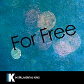 For Free (In the Style of DJ Khaled feat. Drake) [Karaoke Version] - Single by Instrumental King